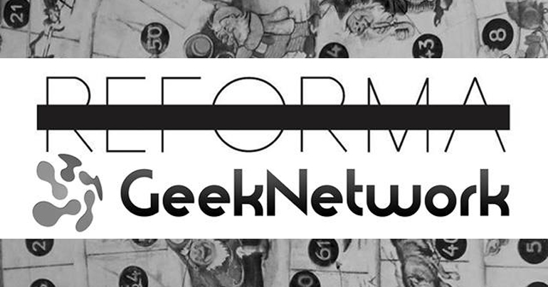 REFORMA GeekNetwork GAME DAY